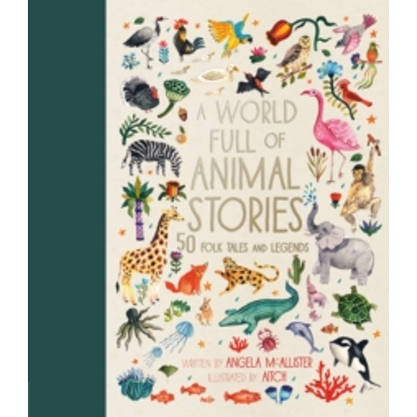 A World Full of Animal Stories : 50 favourite animal folk tales, myths and legends