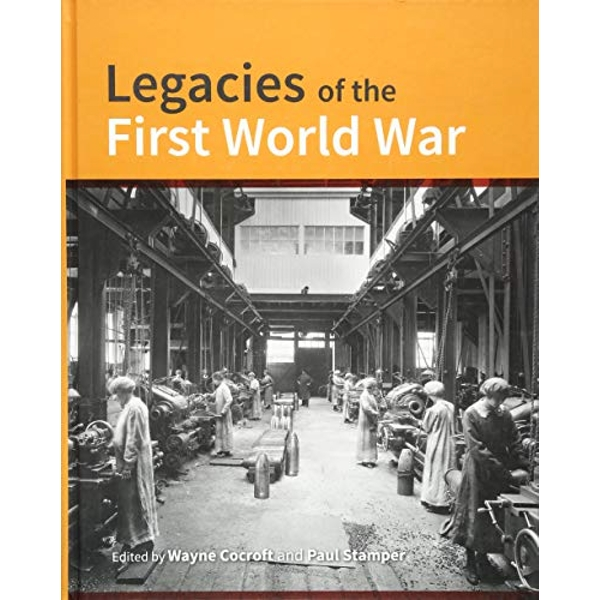 Legacies of the First World War Building for total war 1914-1918 Hardback 2018