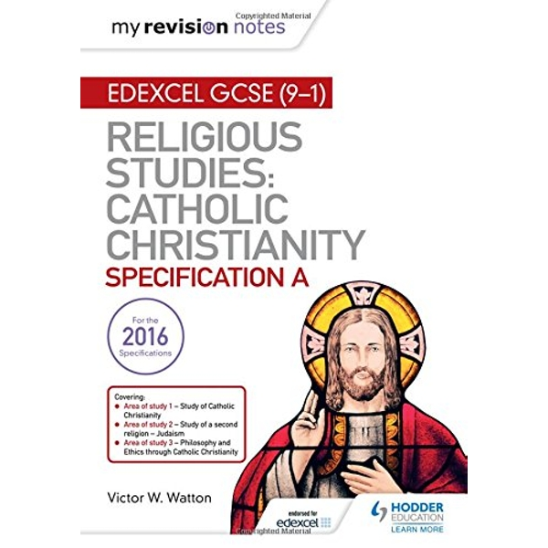 My Revision Notes Edexcel Religious Studies for GCSE (9-1): Catholic Christianity (Specification A): Faith and Practice in the 21st Century by Victor W. Watton (Paperback, 2017)