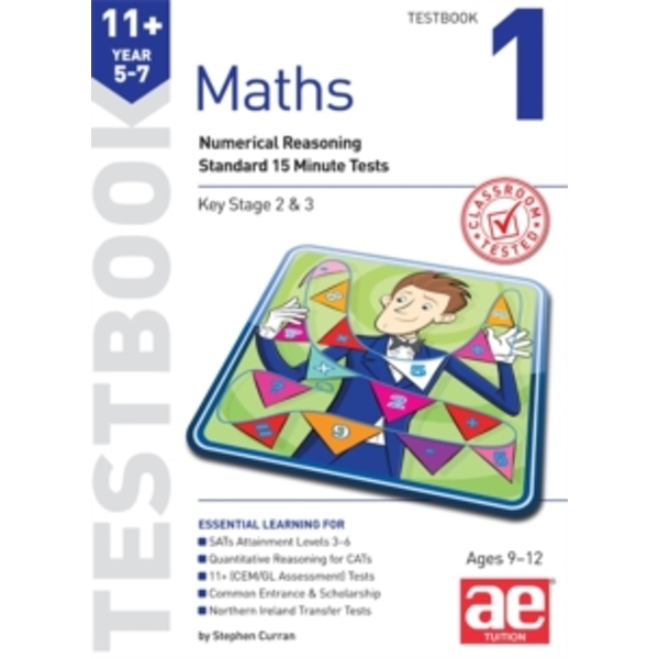 11+ Maths Year 5-7 Testbook 1 : Numerical Reasoning Standard 15 Minute Tests