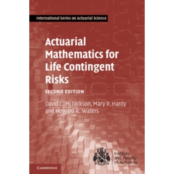 Actuarial Mathematics for Life Contingent Risks by Howard R. Waters, Mary R. Hardy, David C. M. Dickson (Hardback, 2013)