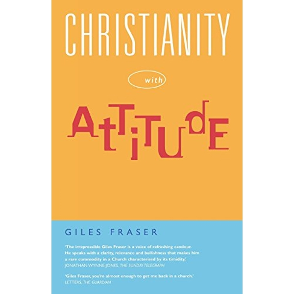 Christianity with Attitude by Giles Fraser (Paperback, 2007)