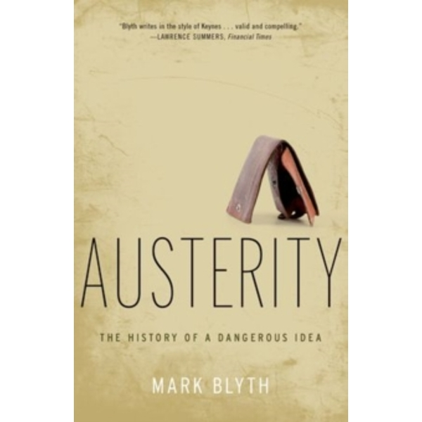Austerity: The History of a Dangerous Idea by Mark Blyth (Paperback, 2015)
