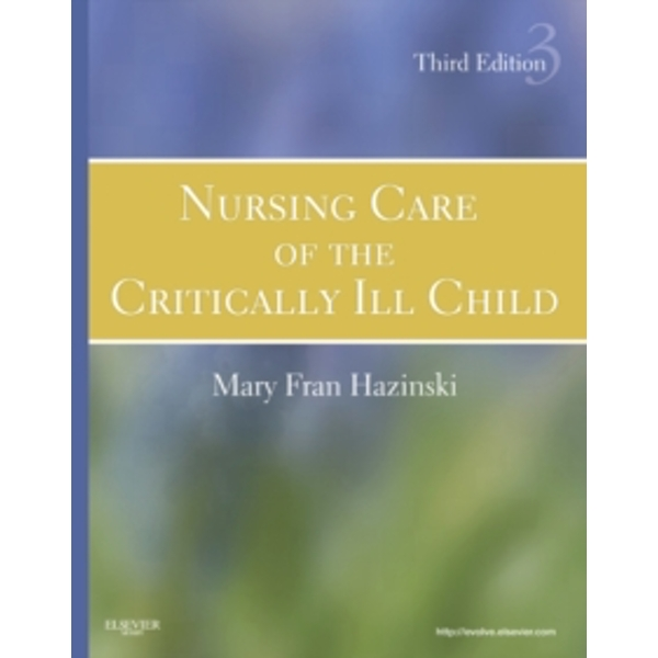 Nursing Care of the Critically Ill Child by Mary Fran Hazinski (Hardback, 2012)