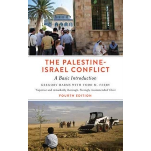 The Palestine-Israel Conflict - Fourth Edition : A Basic Introduction