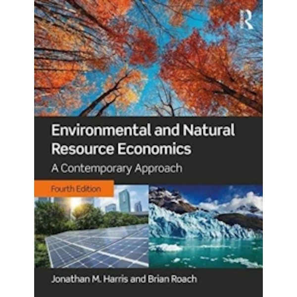 Environmental and Natural Resource Economics : A Contemporary Approach