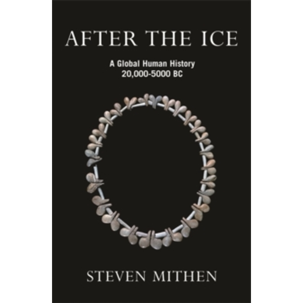 After the Ice: A Global Human History 20,000-5000 BC by Steven Mithen (Paperback, 2004)