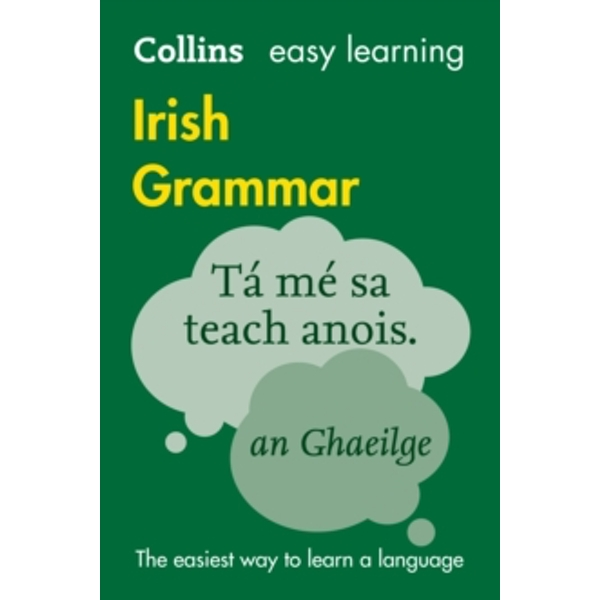 Collins Easy Learning Irish Grammar : Trusted Support for Learning