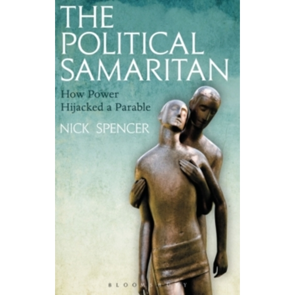 The Political Samaritan : How power hijacked a parable