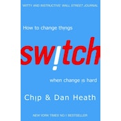 Switch: How to change things when change is hard by Chip Heath, Dan Heath (Paperback, 2011)