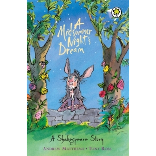 A Midsummer Night's Dream: Shakespeare Stories for Children by Andrew Matthews, William Shakespeare (Paperback, 2002)