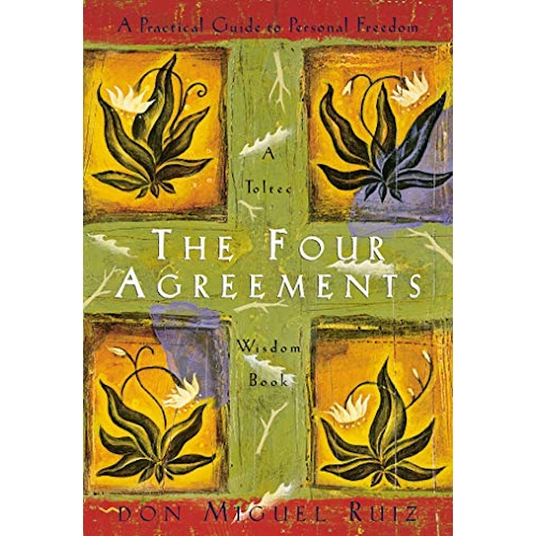 The Four Agreements: A Practical Guide to Personal Freedom by Don Miguel Ruiz (Paperback, 1997)