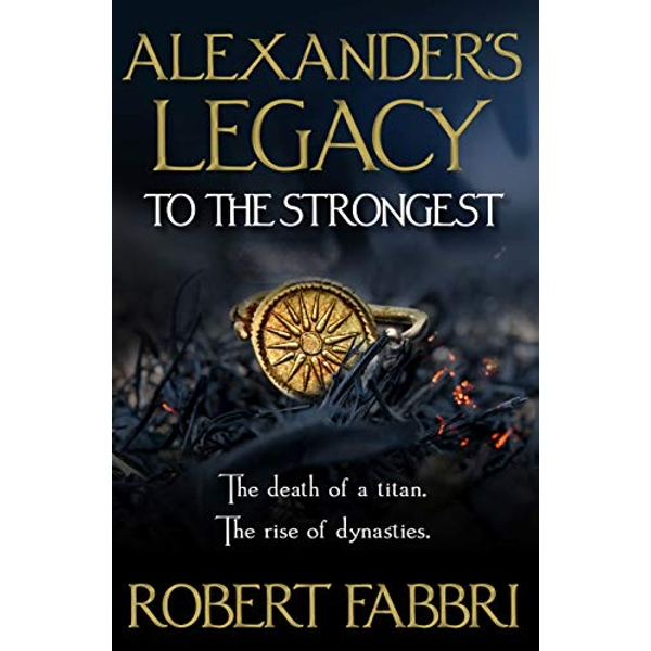 Alexander's Legacy: To The Strongest  Main Hardback 2020
