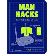 Man Hacks : Handy Hints to Make Life Easier
