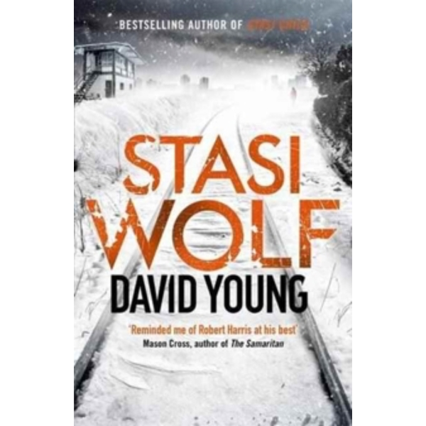 Stasi Wolf : A Gripping New Thriller for Fans of Child 44
