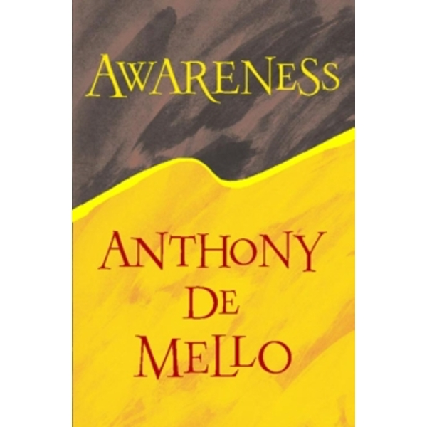 Awareness by Anthony de Mello (Paperback, 1990)