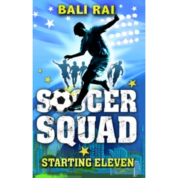 Soccer Squad: Starting Eleven by Bali Rai (Paperback, 2008)