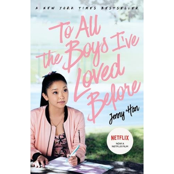 To All The Boys I've Loved Before: FILM TIE IN EDITION  Book 2018