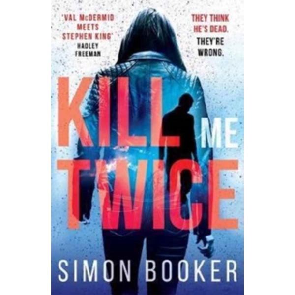 Kill Me Twice : A compulsively gripping thriller perfect for fans of Harlan Coben