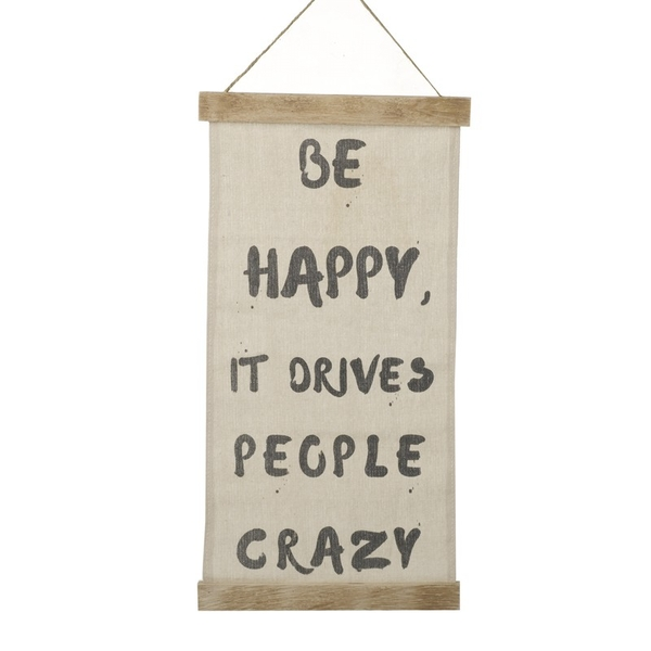 Be Happy It Drives People Crazy Sign by Heaven Sends