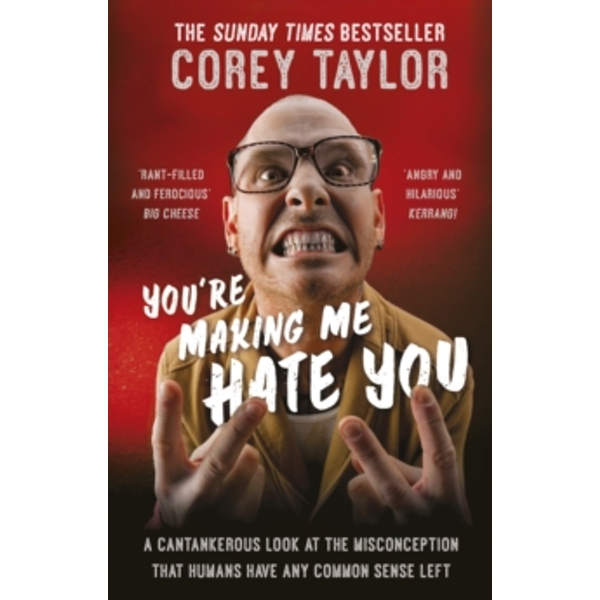 You're Making Me Hate You by Corey Taylor (Paperback, 2016)