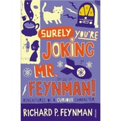 Surely You're Joking Mr Feynman: Adventures of a Curious Character as Told to Ralph Leighton by Richard P. Feynman (Paperback, 1992)
