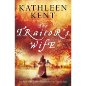 The Traitor's Wife by Kathleen Kent (Paperback, 2017)