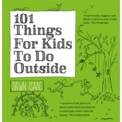 101 Things for Kids to Do Outside by Dawn Isaac (Paperback, 2014)