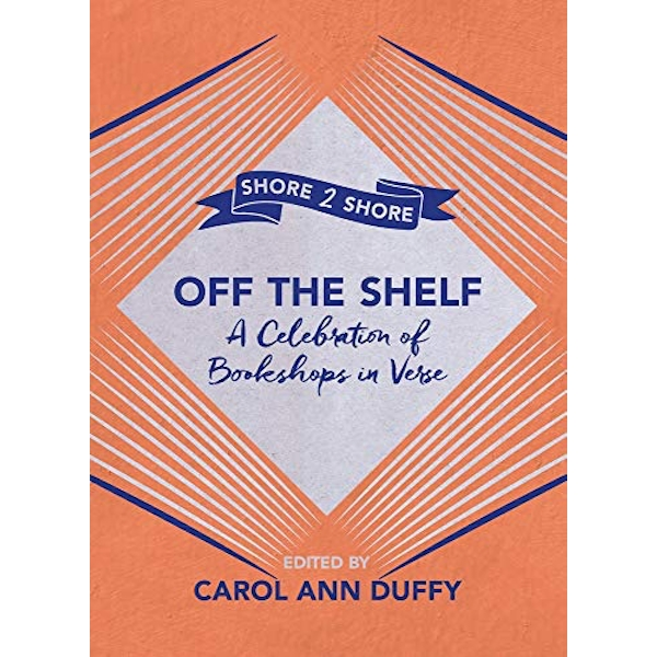 Off The Shelf A Celebration of Bookshops in Verse Paperback / softback 2018
