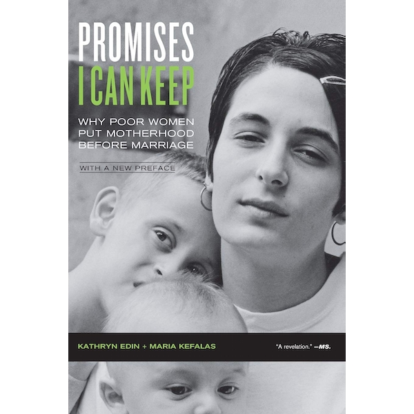 Promises I Can Keep: Why Poor Women Put Motherhood Before Marriage, With a New Preface Paperback - 14 Oct. 2011