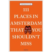 111 Places in Amsterdam That You Shouldn't Miss by Thomas Fuchs (Paperback, 2017)
