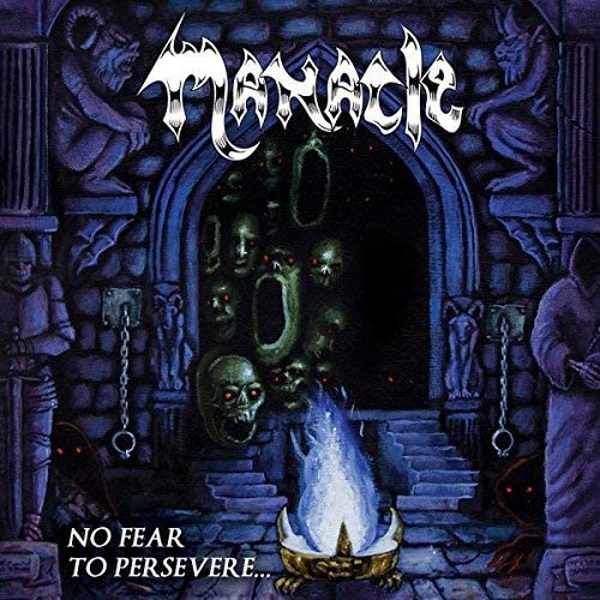 Manacle - No Fear To Persevere Vinyl