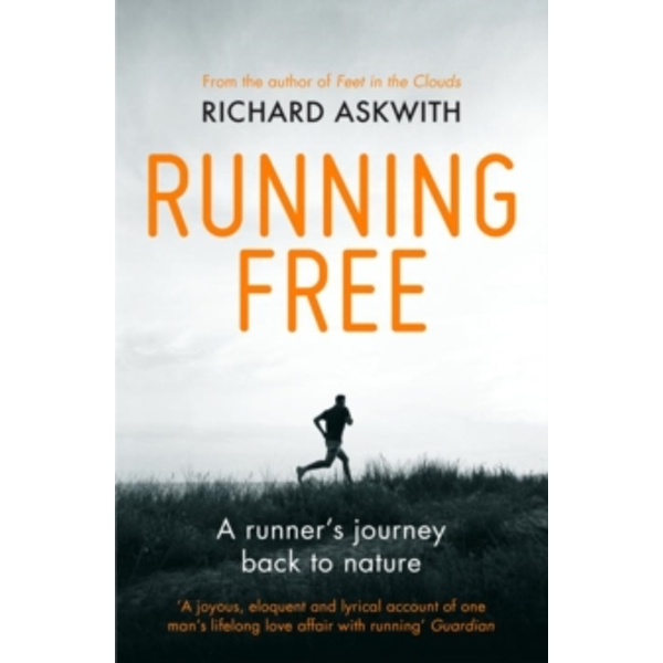 Running Free : A Runner's Journey Back to Nature