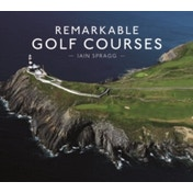 Remarkable Golf Courses Hardcover