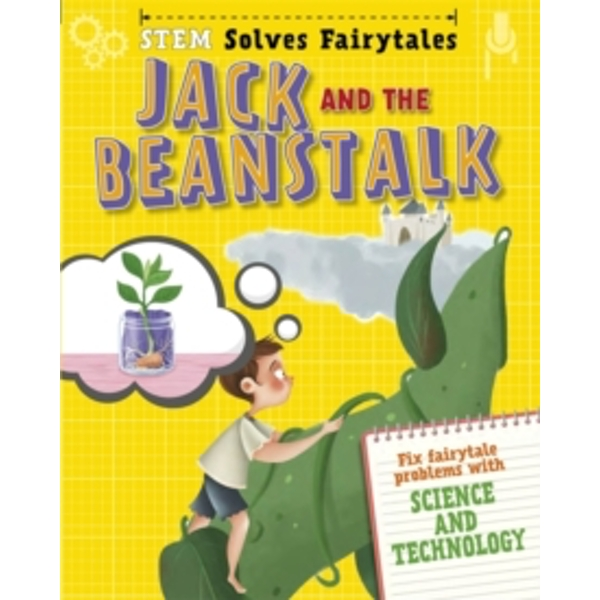 STEM Solves Fairytales: Jack and the Beanstalk : fix fairytale problems with science and technology