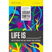 Life Is _____ Study Guide: God's Illogical Love Will Change Your Existence by Judah Smith (Paperback, 2015)