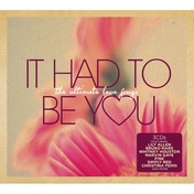 It Had to Be You - The Ultimate Love Songs Box Set 3CD