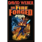 In Fire Forged: v. 5: Worlds of Honor by David Weber (Hardback, 2011)