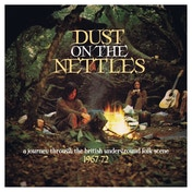 Dust On The Nettles: A Journey Through The British Underground Folk Scene 1967-72 CD