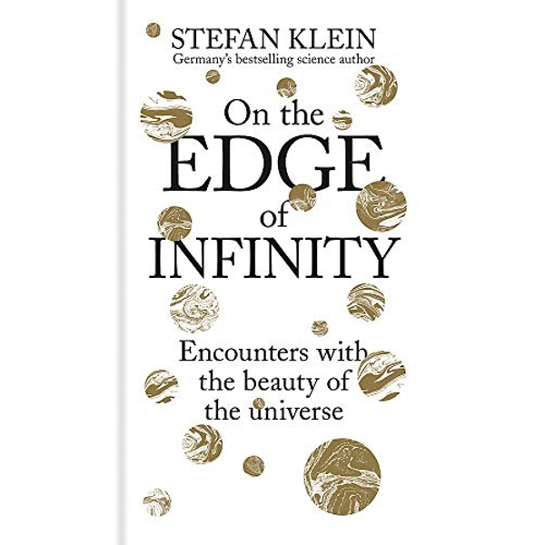 On the Edge of Infinity Encounters with the Beauty of the Universe Hardback 2018