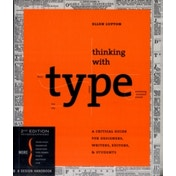 Thinking with Type : A Critical Guide for Designers, Writers, Editors, and Students