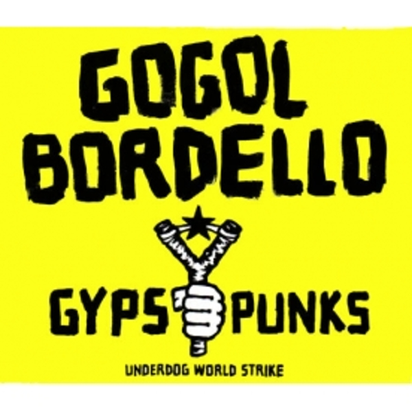 Gogol Bordello - Gypsy Punks Underdog World Strike CD