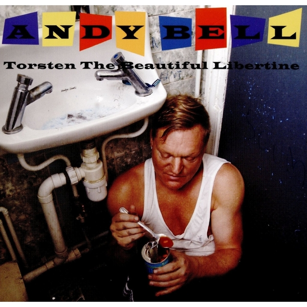 Andy Bell - Torsten the Beautiful Libertine (Music CD)