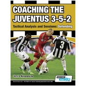 SoccerTutor Coaching the Juventus 3-5-2 Tactical Defending Book
