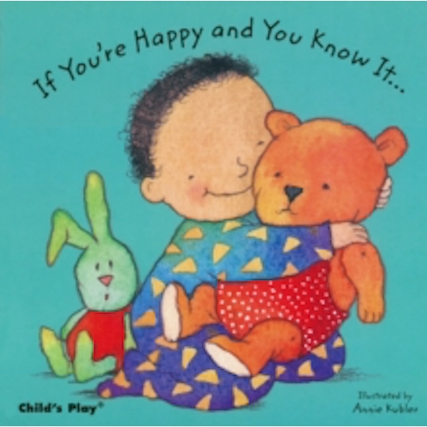 If You're Happy and You Know it... by Child's Play International Ltd (Board book, 2001)