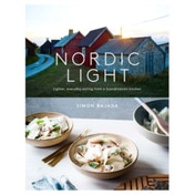 Nordic Light : Lighter, Everyday Eating from a Scandinavian Kitchen