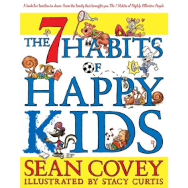 The 7 Habits of Happy Kids by Sean Covey (Paperback, 2008)