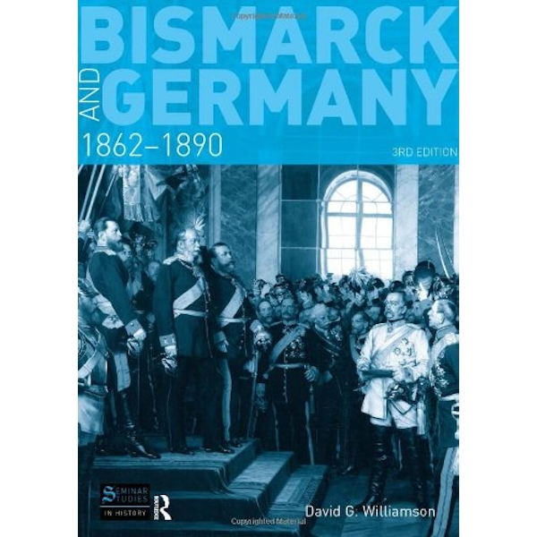 Bismarck and Germany: 1862-1890 by D. G. Williamson (Paperback, 2010)