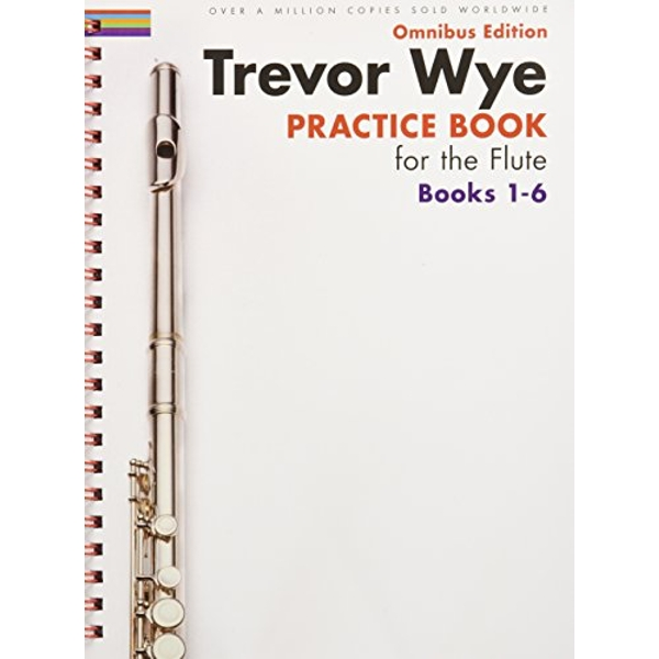 Trevor Wye: Practice Books For The Flute - Omnibus Edition Books 1-6 (Book Only) by Trevor Wye (Paperback, 2014)