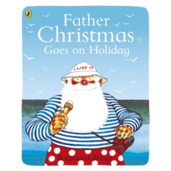 Father Christmas Goes on Holiday by Raymond Briggs (Paperback, 1977)